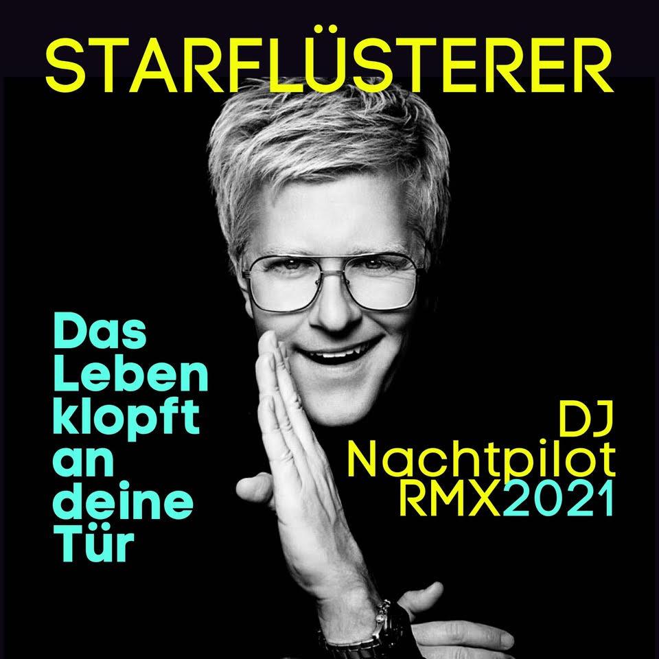 Starflüsterer - Das Leben klopft an deine Tür (DJ Nachtpilot RMX 2021)
