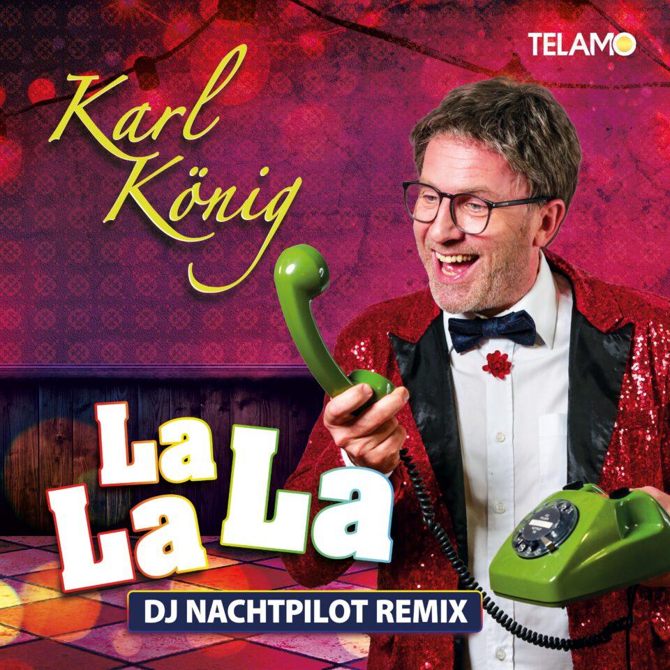Karl König - La La La (DJ Nachtpilot Remix)